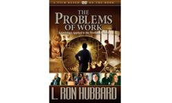 Seven-tenths of your life will be spent working - here are solutions to bring stability and sanity to the workplace. Buy And Watch THE PROBLEMS OF WORK DVD Based on the book with the same title, By L.RON HUBBARD Price: $25 - FREE SHIPPING Purchasing can