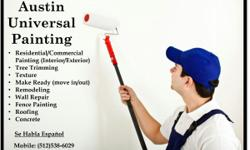 At Austin Universal Painting you get Professional Service at Affordable Prices! I'm Efren and you can call me today for free estimates of: - Residential/Commercial Painting (Interior and Exterior) - Tree Trimming (Trim/Removal and Ball Moss Cleanup) -
