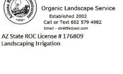 Sprinkler Irrigation system  Install Repair Test  trouble shoot system Timer/Clock Control valve, wiring, programming clock / Expert Level 25 yrs water audits Timer/clock testing on site 602 579 4982    Organic Landscape